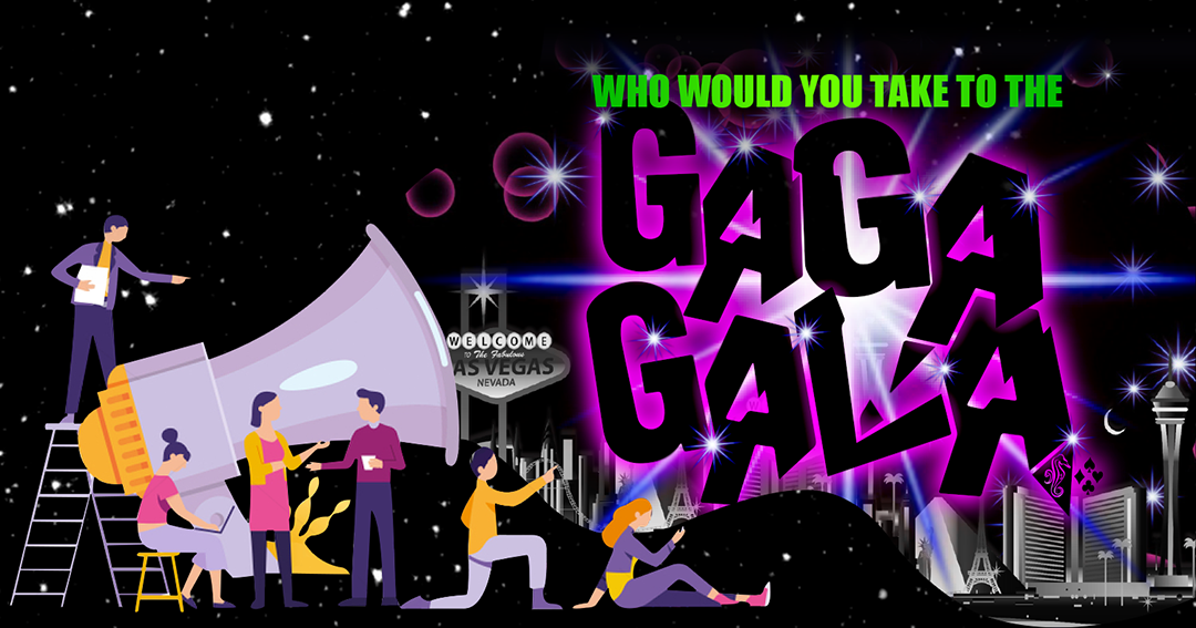 ENTER TO WIN 2 TICKETS TO THE GAGA GALA
